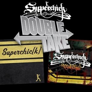 DoubleTake: Superchic[k]