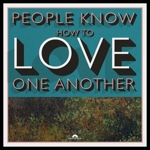 People Know How To Love One Another