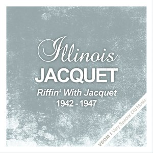 Riffin' With Jacquet  (1942 - 1947)