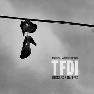 Beggars & Ballers (feat. Jay Nash, Tony Lucca & Matt Duke)