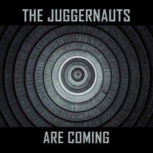 The Juggernauts Are Coming