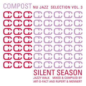 Compost Nu Jazz Selection Vol. 3 - Silent Season - Jazzy Walk - compiled & mixed by Art-D-Fact and Rupert & Mennert