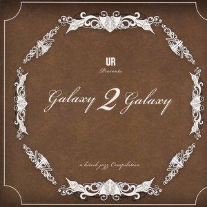 UR presents Galaxy 2 Galaxy: A Hi-Tech Jazz Compilation