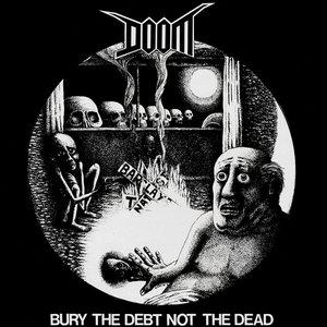 Bury the Debt Not the Dead / No Security