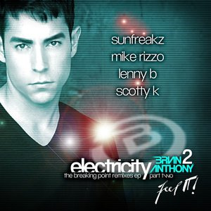 """ELECTRICITY"" (feat. YA BOY) THE BREAKING POINT REMIXES EP - Part 2"