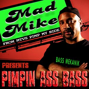 Mad Mike Presents Pimpin Ass Bass