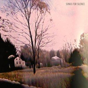 Songs for Silence