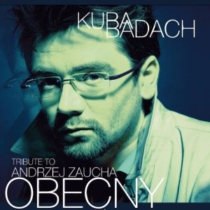 Tribute To Andrzej Zaucha. Obecny