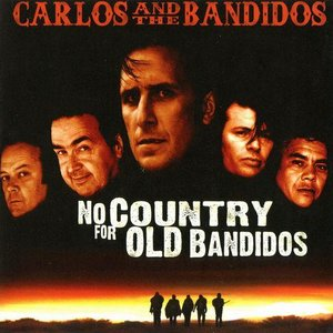 No Country For Old Bandidos