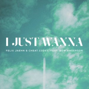 I Just Wanna (feat. Bow Anderson)