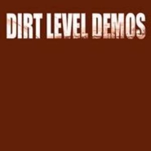 Dirt Level Demos