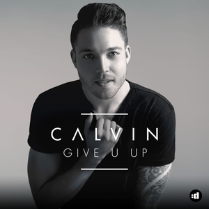Calvin - Give U Up