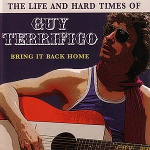 The Life And Hard Times Of Guy Terrifico: Bring It Back Home