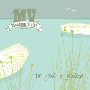 The Good In Goodbye (Deluxe Edition)