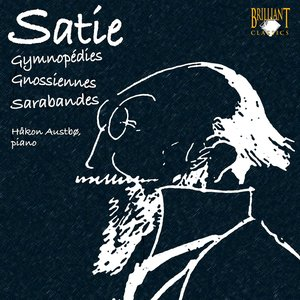Satie: Gymnopédies, Gnossiennes, Sarabandes, etc.