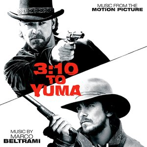 3:10 To Yuma - Music From The Motion Picture