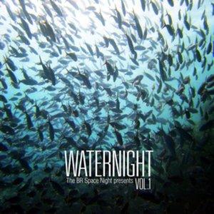 The BR Space Night Presents: Waternight Vol. 1