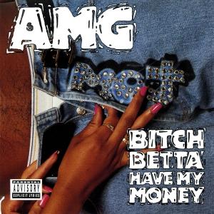 Bitch Betta Have My Money