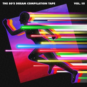 The 80's Dream Compilation Tape, Volume 3