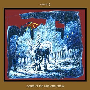 south of the rain and snow