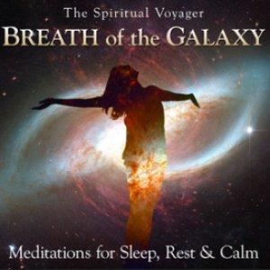 Breath of the Galaxy: Meditations for Sleep, Rest & Calm