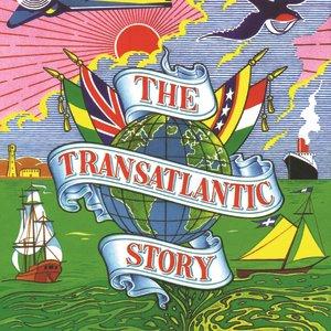 The Transatlantic Story
