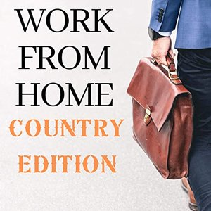 Work from Home - Country Edition