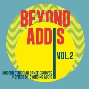 Beyond Addis 02 (Modern Ethiopian Dance Grooves Inspired By Swinging Addis)
