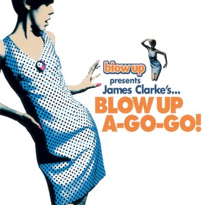 Blow Up A-Go-Go