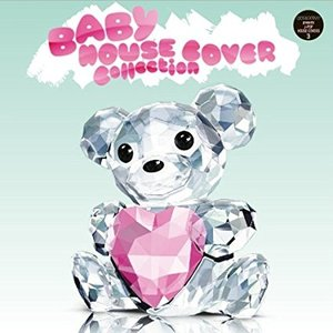 HOUSE J-POP COVERS3 『BABY HOUSE COVER Collection』