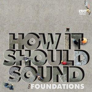 How It Should Sound, Foundations, Vol. 1 & 2 (Demos)