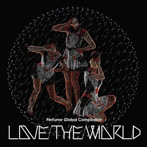"Perfume Global Compilation ""LOVE THE WORLD"""