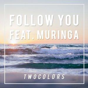 Follow You (feat. Muringa)