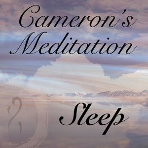 Cameron´s Meditation - Sleep