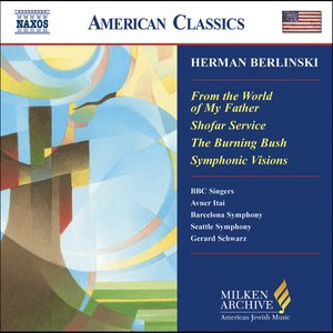 Berlinski: From the World of My Father / Shofar Service / Symphonic Visions for Orchestra