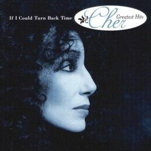 If I Could Turn Back Time (Cher's Greatest Hits)