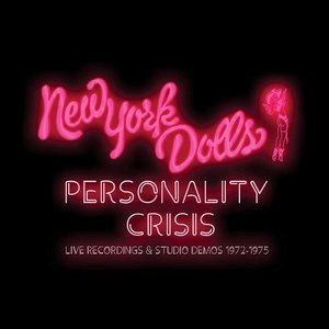 Personality Crisis: Live Recordings & Studio Demos 1972–1975