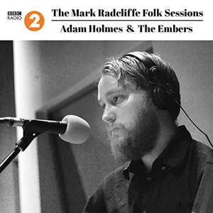 The Mark Radcliffe Folk Sessions: Adam Holmes & The Embers