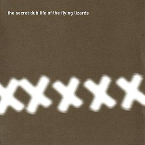 The Secret Dub Life of the Flying Lizards