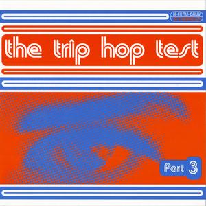 The Trip Hop Test - Part 3