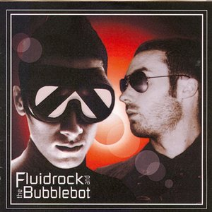 Fluidrock and the Bubblebot