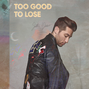 Justin Jesso - Too Good To Lose