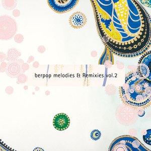 berpop melodies & Remixies vol.2 (Remastered)