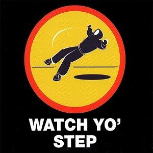 Watch Yo' Step