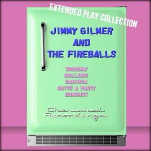 Jimmy Gilmer and the Fireballs: The Extended Play Collection