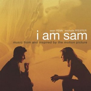 I Am Sam (Music from and Inspired By the Motion Picture)