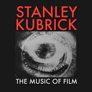 Stanley Kubrick - The Music Of Film