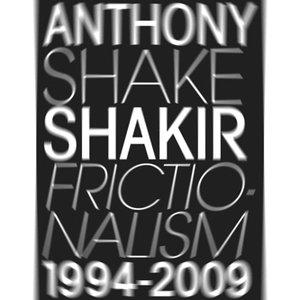 Frictonalisms 1994 - 2009