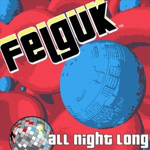 Felguk - All Night Long EP