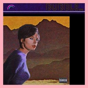 Bubble..